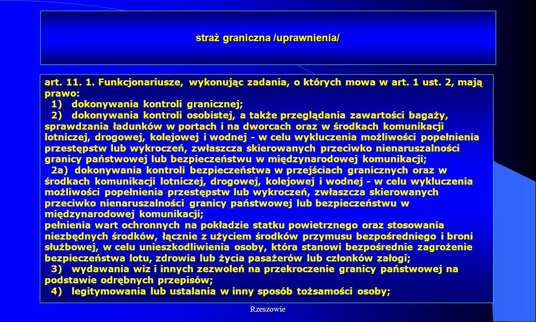 Dr Kamilla Kurczewska, Katedra Prawa WSIiZ w Rzeszowie straż graniczna /uprawnienia/ art. 11. 1. Funkcjonariusze, wykonując zadania, o których mowa w