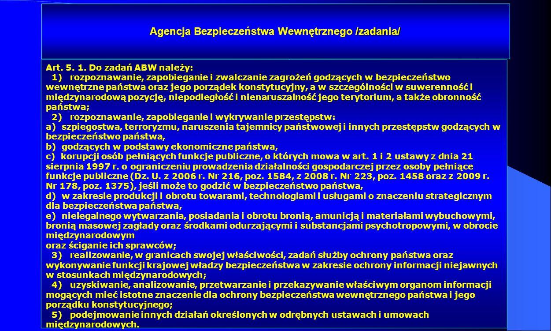 Dr Kamilla Kurczewska, Katedra Prawa WSIiZ w Rzeszowie Agencja Bezpieczeństwa Wewnętrznego /zadania/ Art. 5. 1. Do zadań ABW należy: 1) rozpoznawanie,