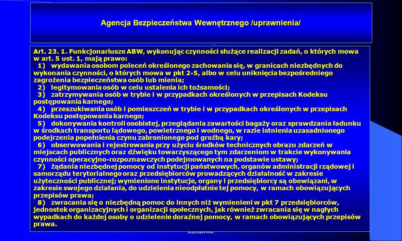 Dr Kamilla Kurczewska, Katedra Prawa WSIiZ w Rzeszowie Agencja Bezpieczeństwa Wewnętrznego /uprawnienia/ Art. 23. 1. Funkcjonariusze ABW, wykonując cz