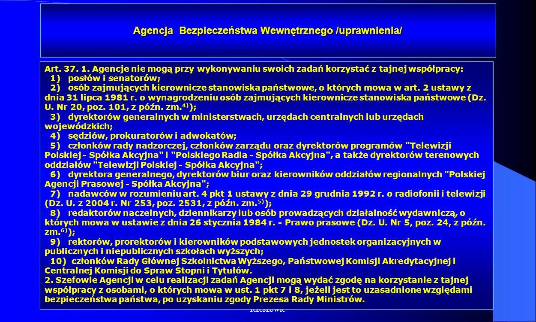 Dr Kamilla Kurczewska, Katedra Prawa WSIiZ w Rzeszowie Agencja Bezpieczeństwa Wewnętrznego /uprawnienia/ Art. 37. 1. Agencje nie mogą przy wykonywaniu