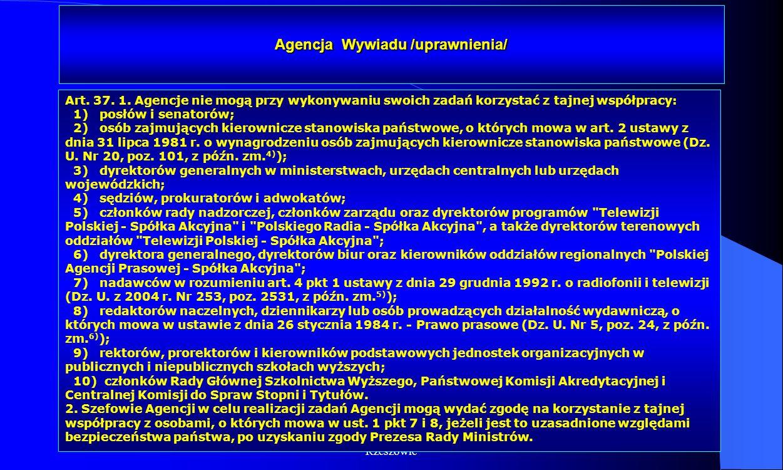 Dr Kamilla Kurczewska, Katedra Prawa WSIiZ w Rzeszowie Agencja Wywiadu /uprawnienia/ Art. 37. 1. Agencje nie mogą przy wykonywaniu swoich zadań korzys