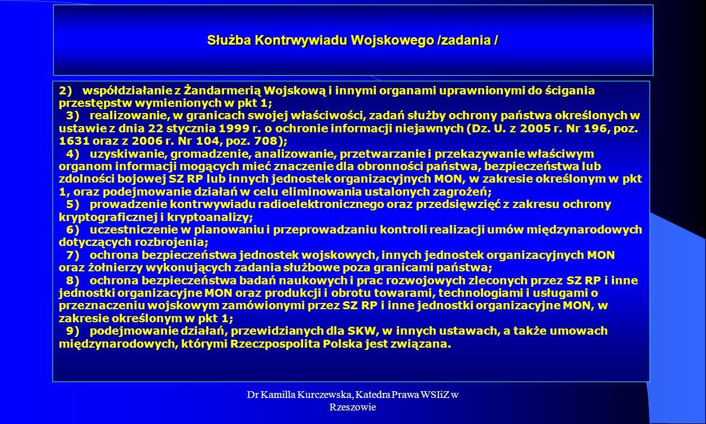 Dr Kamilla Kurczewska, Katedra Prawa WSIiZ w Rzeszowie Służba Kontrwywiadu Wojskowego /zadania / 2) współdziałanie z Żandarmerią Wojskową i innymi org