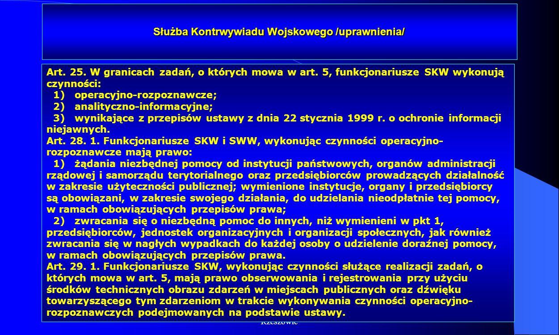 Dr Kamilla Kurczewska, Katedra Prawa WSIiZ w Rzeszowie Służba Kontrwywiadu Wojskowego /uprawnienia/ Art. 25. W granicach zadań, o których mowa w art.