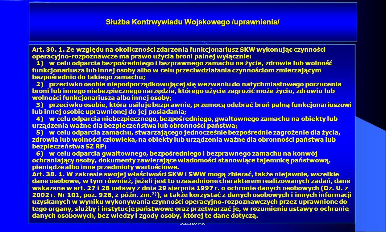Dr Kamilla Kurczewska, Katedra Prawa WSIiZ w Rzeszowie Służba Kontrwywiadu Wojskowego /uprawnienia/ Art. 30. 1. Ze względu na okoliczności zdarzenia f