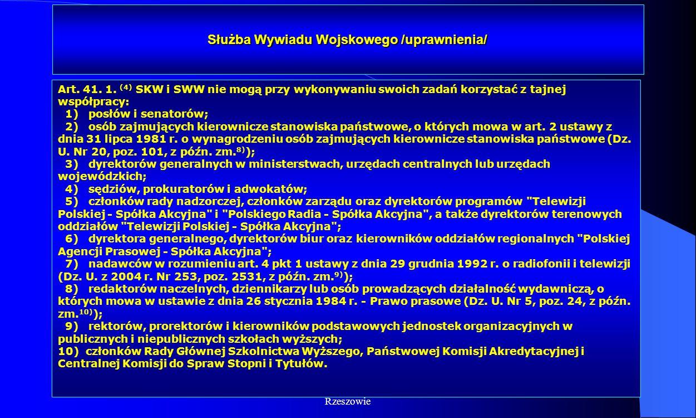 Dr Kamilla Kurczewska, Katedra Prawa WSIiZ w Rzeszowie Służba Wywiadu Wojskowego /uprawnienia/ Art. 41. 1. (4) SKW i SWW nie mogą przy wykonywaniu swo