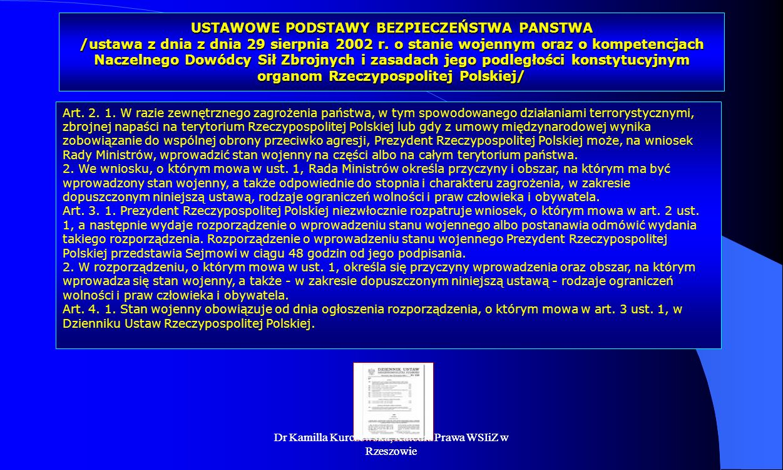 Dr Kamilla Kurczewska, Katedra Prawa WSIiZ w Rzeszowie USTAWOWE PODSTAWY BEZPIECZEŃSTWA PANSTWA /ustawa z dnia z dnia 29 sierpnia 2002 r. o stanie woj