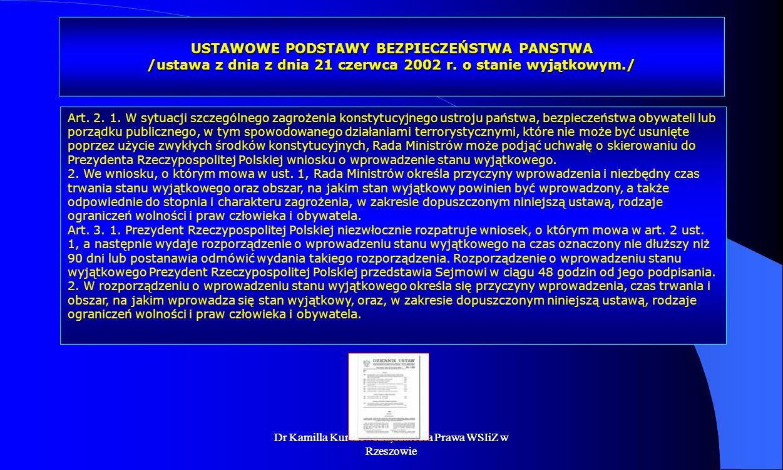Dr Kamilla Kurczewska, Katedra Prawa WSIiZ w Rzeszowie USTAWOWE PODSTAWY BEZPIECZEŃSTWA PANSTWA /ustawa z dnia z dnia 21 czerwca 2002 r. o stanie wyją