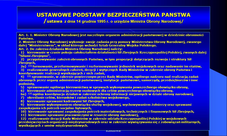 Dr Kamilla Kurczewska, Katedra Prawa WSIiZ w Rzeszowie USTAWOWE PODSTAWY BEZPIECZEŃSTWA PANSTWA / ustawa z dnia 14 grudnia 1995 r. o urzędzie Ministra
