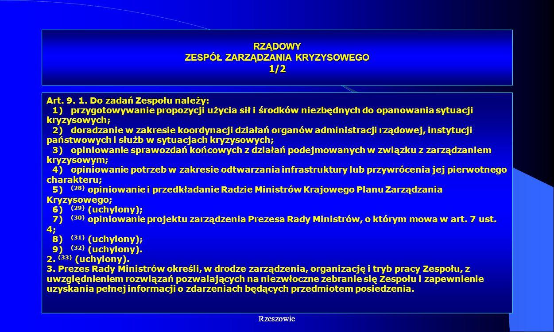 Dr Kamilla Kurczewska, Katedra Prawa WSIiZ w Rzeszowie RZĄDOWY ZESPÓŁ ZARZĄDZANIA KRYZYSOWEGO 1/2 Art. 9. 1. Do zadań Zespołu należy: 1) przygotowywan