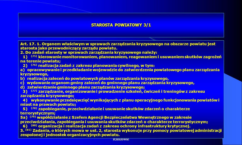 Dr Kamilla Kurczewska, Katedra Prawa WSIiZ w Rzeszowie STAROSTA POWIATOWY 3/1 Art. 17. 1. Organem właściwym w sprawach zarządzania kryzysowego na obsz