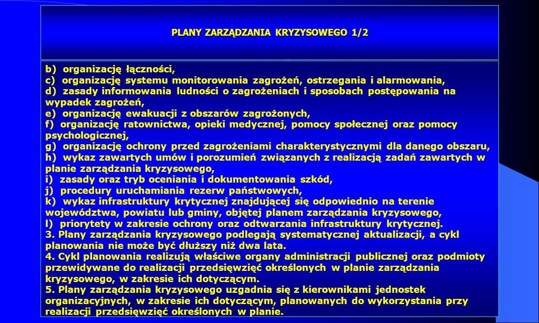 Dr Kamilla Kurczewska, Katedra Prawa WSIiZ w Rzeszowie PLANY ZARZĄDZANIA KRYZYSOWEGO 1/2 b) organizację łączności, c) organizację systemu monitorowani