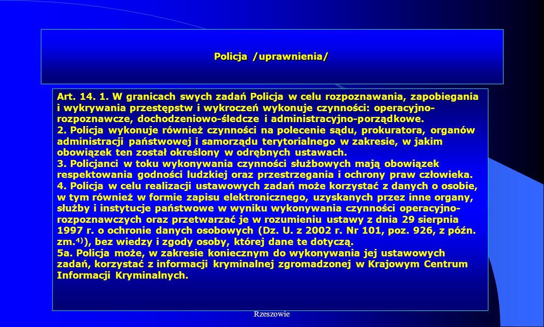 Dr Kamilla Kurczewska, Katedra Prawa WSIiZ w Rzeszowie Policja /uprawnienia/ Art. 14. 1. W granicach swych zadań Policja w celu rozpoznawania, zapobie