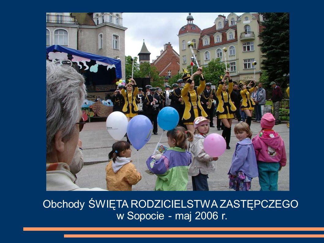Obchody ŚWIĘTA RODZICIELSTWA ZASTĘPCZEGO w Sopocie - maj 2006 r.