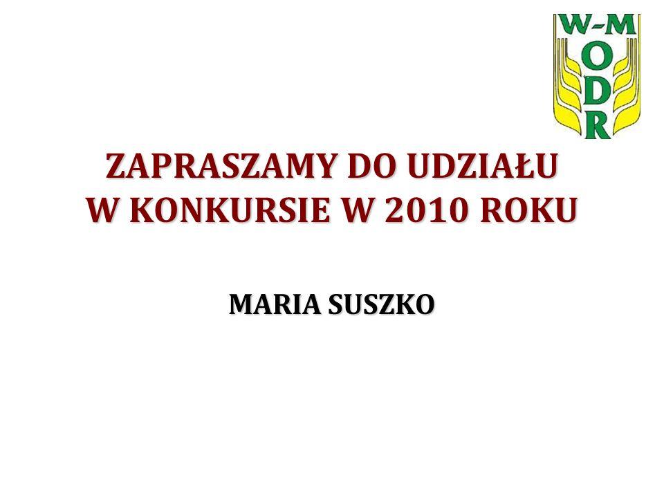 ZAPRASZAMY DO UDZIAŁU W KONKURSIE W 2010 ROKU MARIA SUSZKO
