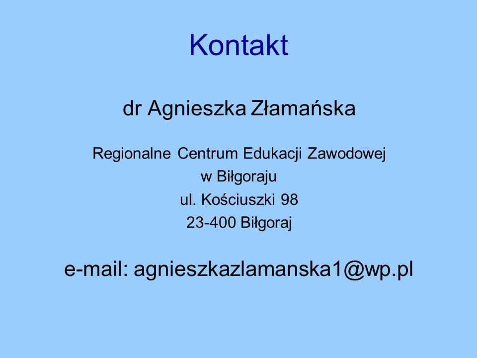 Kontakt dr Agnieszka Złamańska Regionalne Centrum Edukacji Zawodowej w Biłgoraju ul.