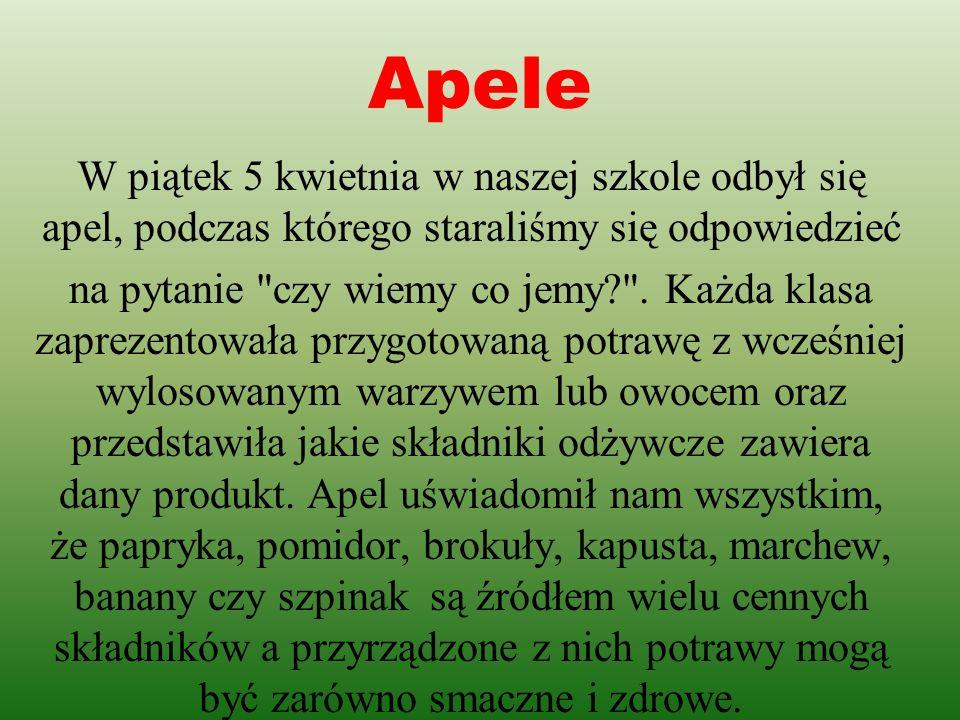 Apele W piątek 5 kwietnia w naszej szkole odbył się apel, podczas którego staraliśmy się odpowiedzieć na pytanie czy wiemy co jemy? .