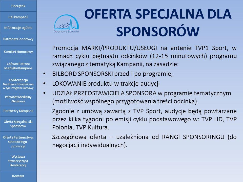 OFERTA SPECJALNA DLA SPONSORÓW Promocja MARKI/PRODUKTU/USŁUGI na antenie TVP1 Sport, w ramach cyklu piętnastu odcinków (12-15 minutowych) programu zwi