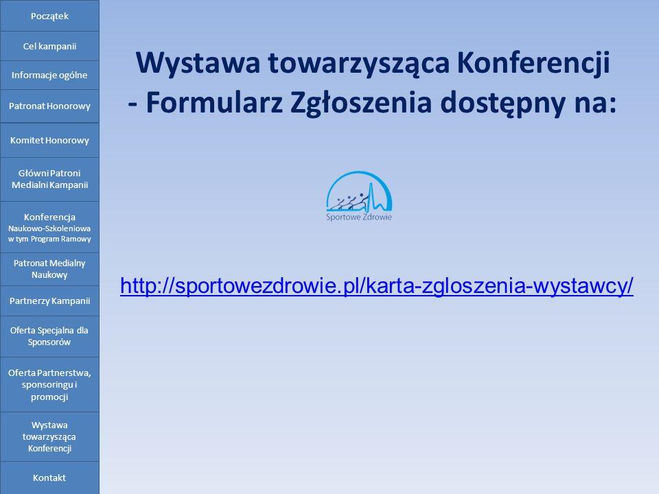 Wystawa towarzysząca Konferencji - Formularz Zgłoszenia dostępny na: http://sportowezdrowie.pl/karta-zgloszenia-wystawcy/ Oferta Partnerstwa, sponsori