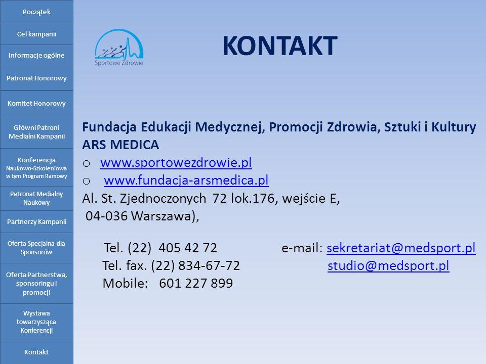KONTAKT Fundacja Edukacji Medycznej, Promocji Zdrowia, Sztuki i Kultury ARS MEDICA o www.sportowezdrowie.pl www.sportowezdrowie.pl o www.fundacja-arsm