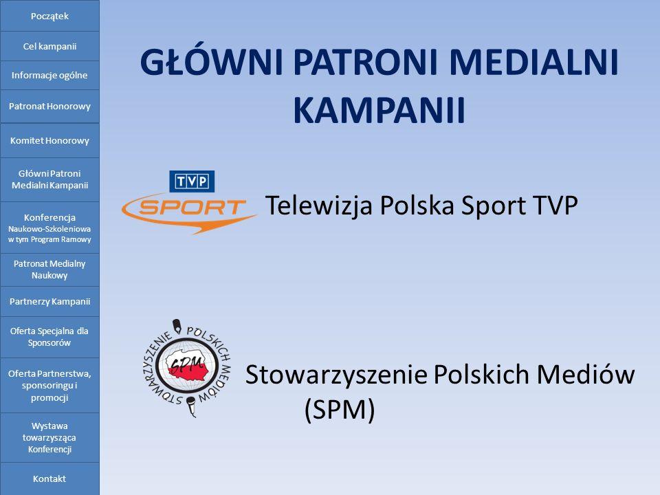 GŁÓWNI PATRONI MEDIALNI KAMPANII Telewizja Polska Sport TVP Stowarzyszenie Polskich Mediów (SPM) Oferta Partnerstwa, sponsoringu i promocji Oferta Spe