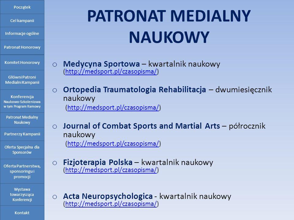 PATRONAT MEDIALNY NAUKOWY o Medycyna Sportowa – kwartalnik naukowy (http://medsport.pl/czasopisma/)http://medsport.pl/czasopisma/ o Ortopedia Traumato