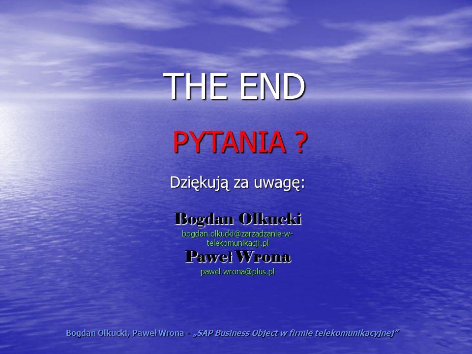 THE END Dziękują za uwagę: Bogdan Olkucki bogdan.olkucki@zarzadzanie-w- telekomunikacji.pl Paweł Wrona pawel.wrona@plus.pl Bogdan Olkucki, Paweł Wrona