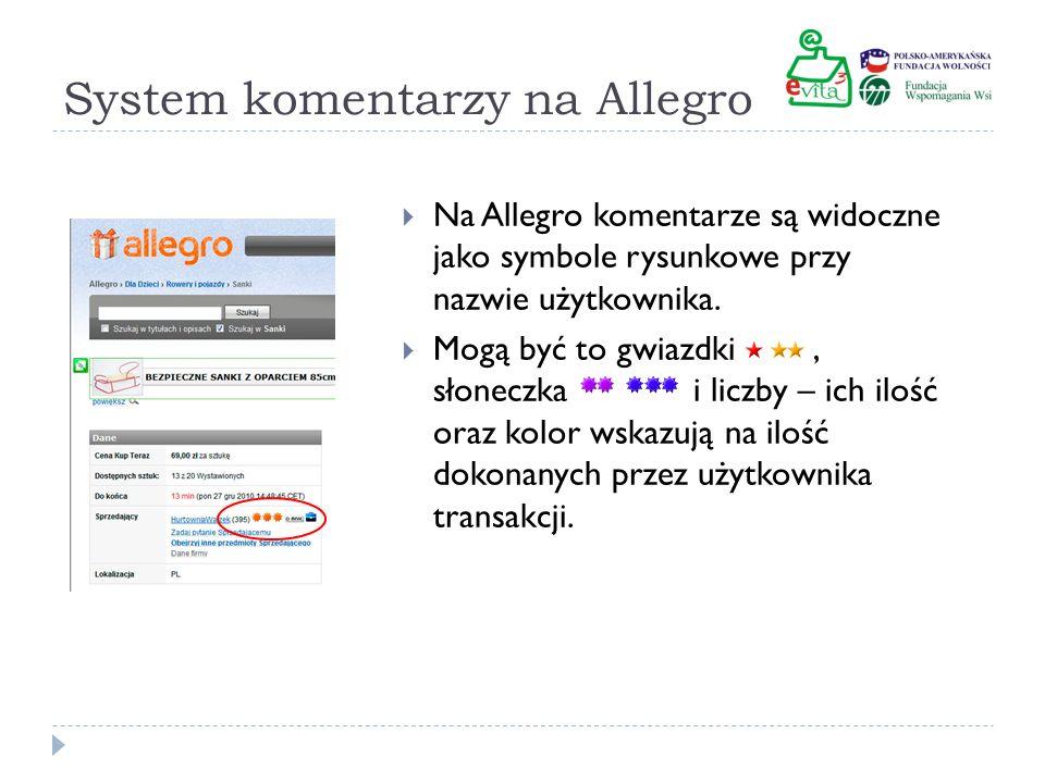 System komentarzy na Allegro Na Allegro komentarze są widoczne jako symbole rysunkowe przy nazwie użytkownika. Mogą być to gwiazdki, słoneczka i liczb