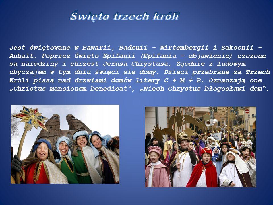 Jest świętowane w Bawarii, Badenii - Wirtembergii i Saksonii - Anhalt.