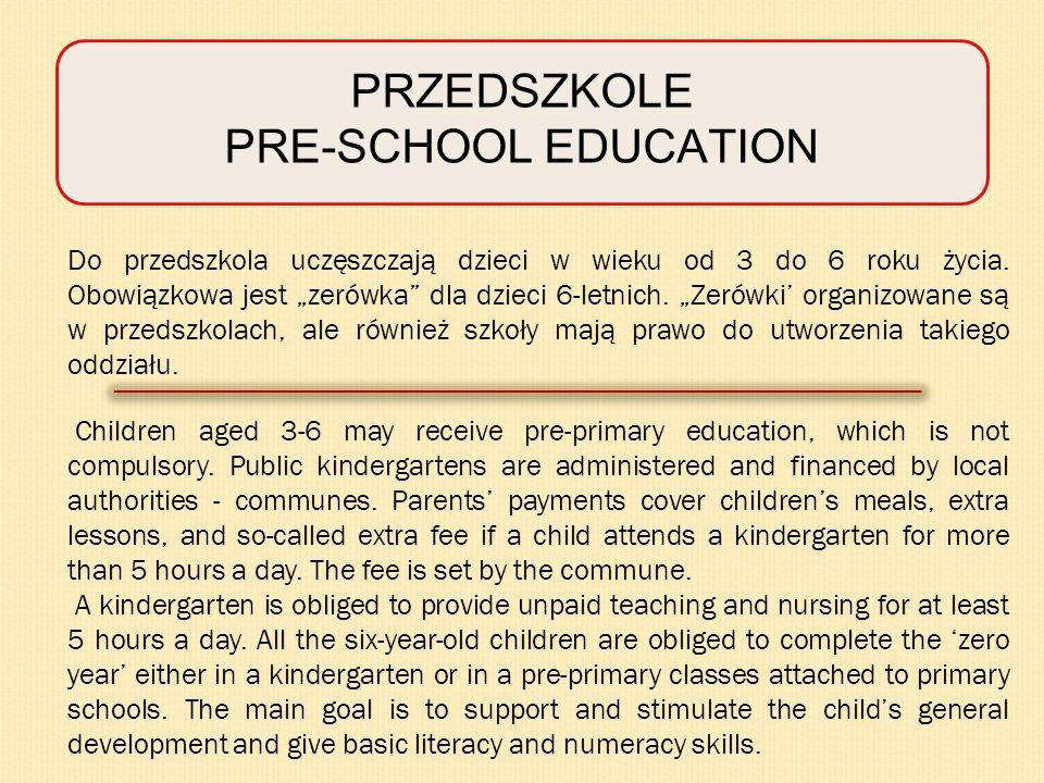 PRZEDSZKOLE PRE-SCHOOL EDUCATION Do przedszkola uczęszczają dzieci w wieku od 3 do 6 roku życia.