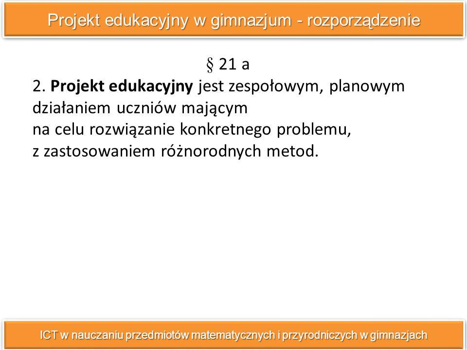 ICT w nauczaniu przedmiotów matematycznych i przyrodniczych w gimnazjach § 21 a 2.