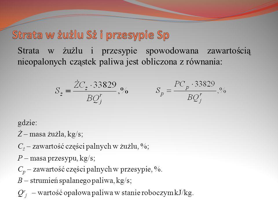 Strata w żużlu i przesypie spowodowana zawartością nieopalonych cząstek paliwa jest obliczona z równania: gdzie: Ż – masa żużla, kg/s; C ż – zawartość
