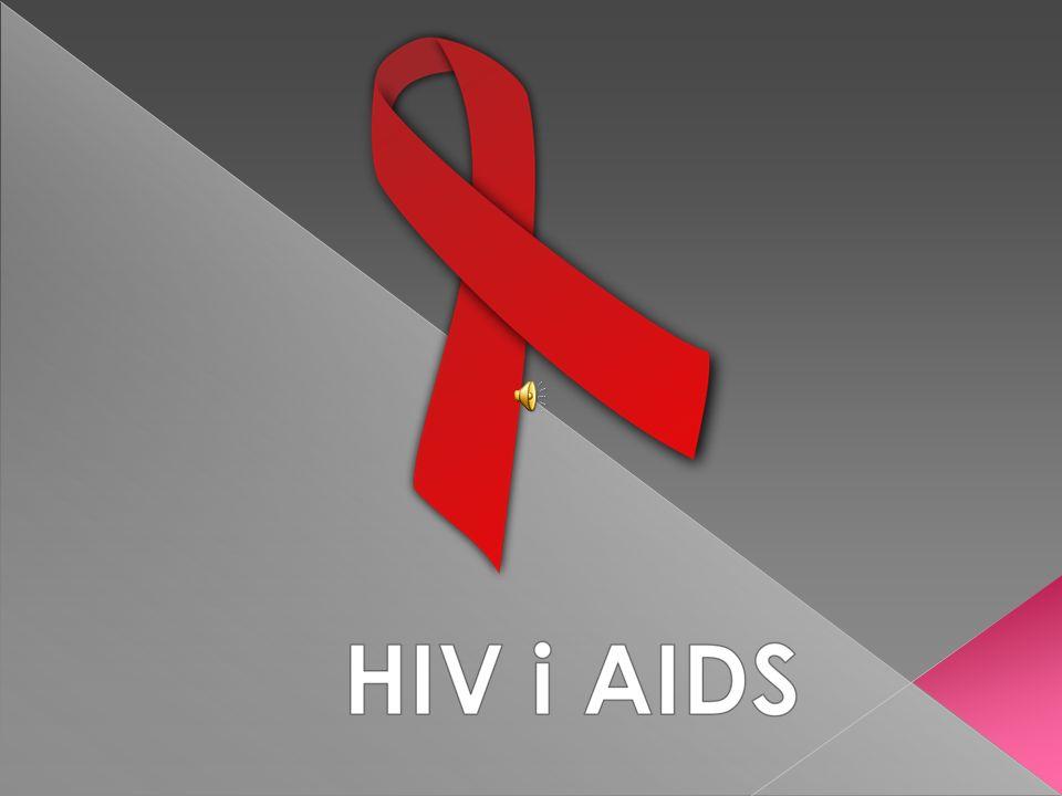 HIV i AIDS to to samo .HIV jest wirusem, który może wywołać chorobę AIDS.
