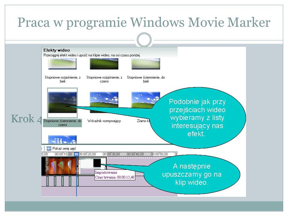 Praca w programie Windows Movie Marker Krok 4. Dodawanie efektów wideo.