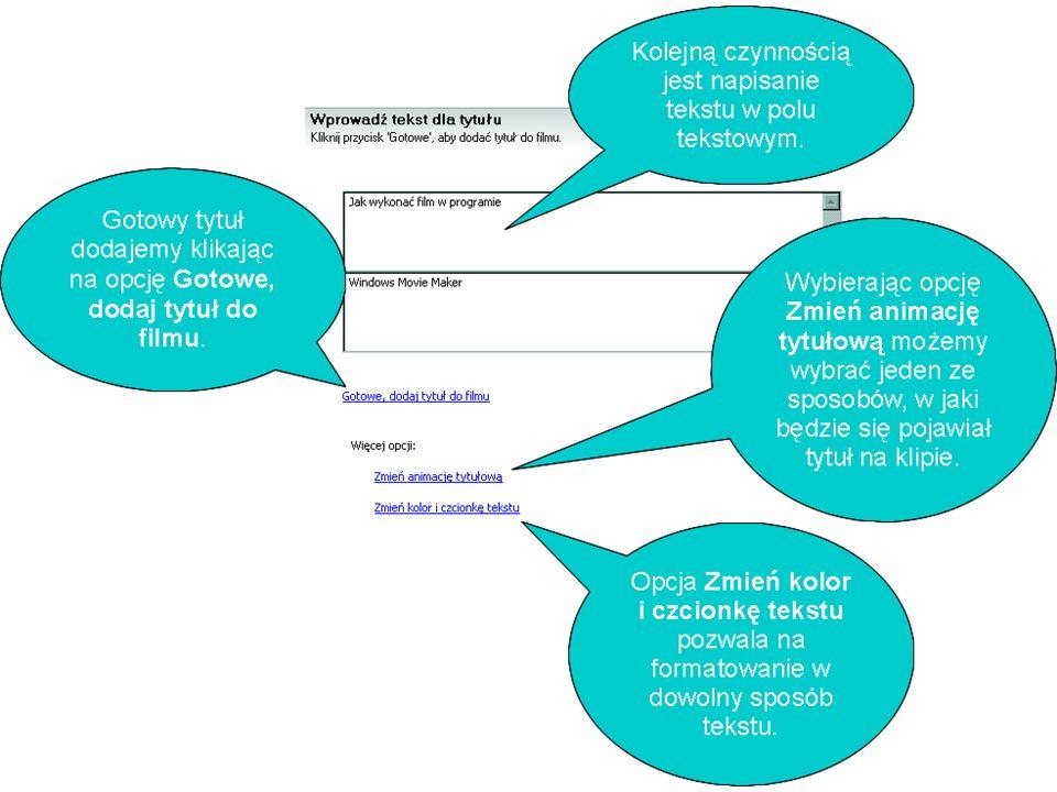 Praca w programie Windows Movie Marker Krok 6. Dodawanie tytułów i napisów.