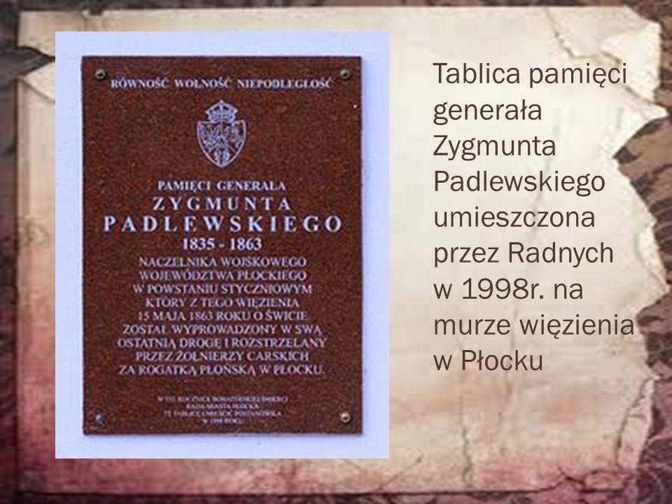 Tablica pamięci generała Zygmunta Padlewskiego umieszczona przez Radnych w 1998r. na murze więzienia w Płocku