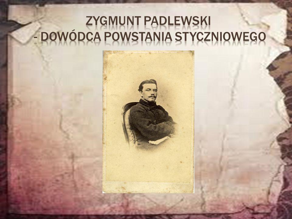 25 stycznia 1863 roku Zygmunt Padlewski obj ął stanowisko naczelnika wojennego województwa p ł ockiego.