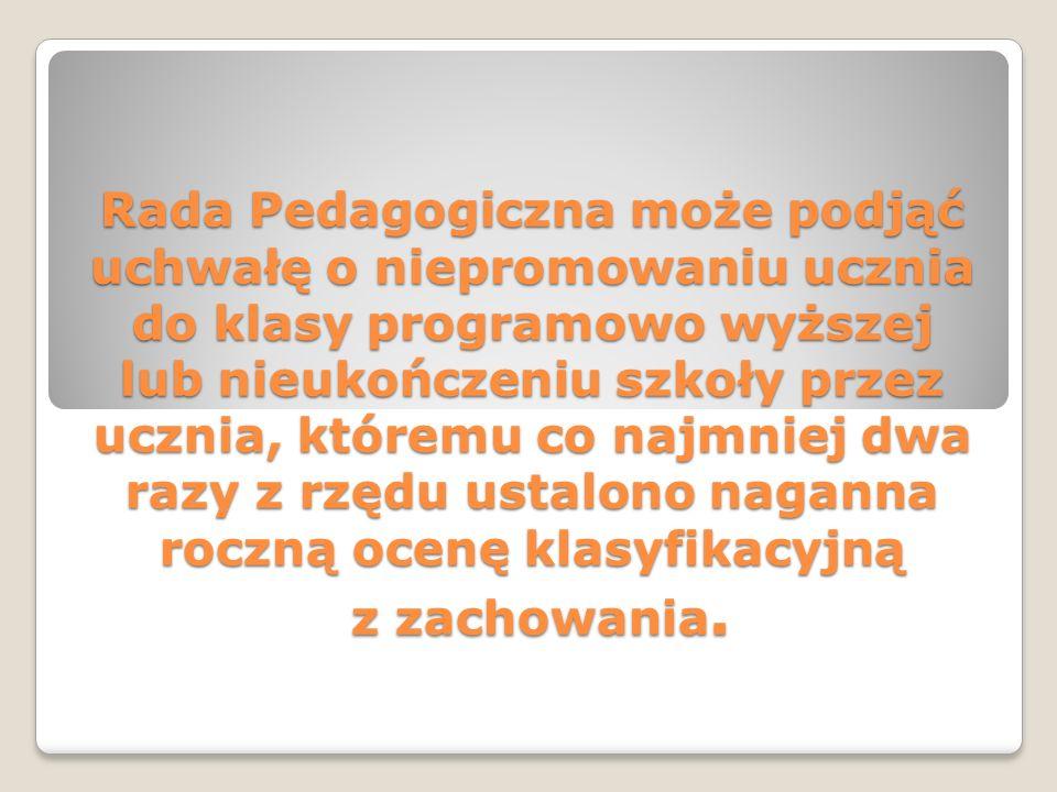 Ocena naganna jest także następstwem otrzymania przez ucznia nagany dyrektora Gimnazjum.