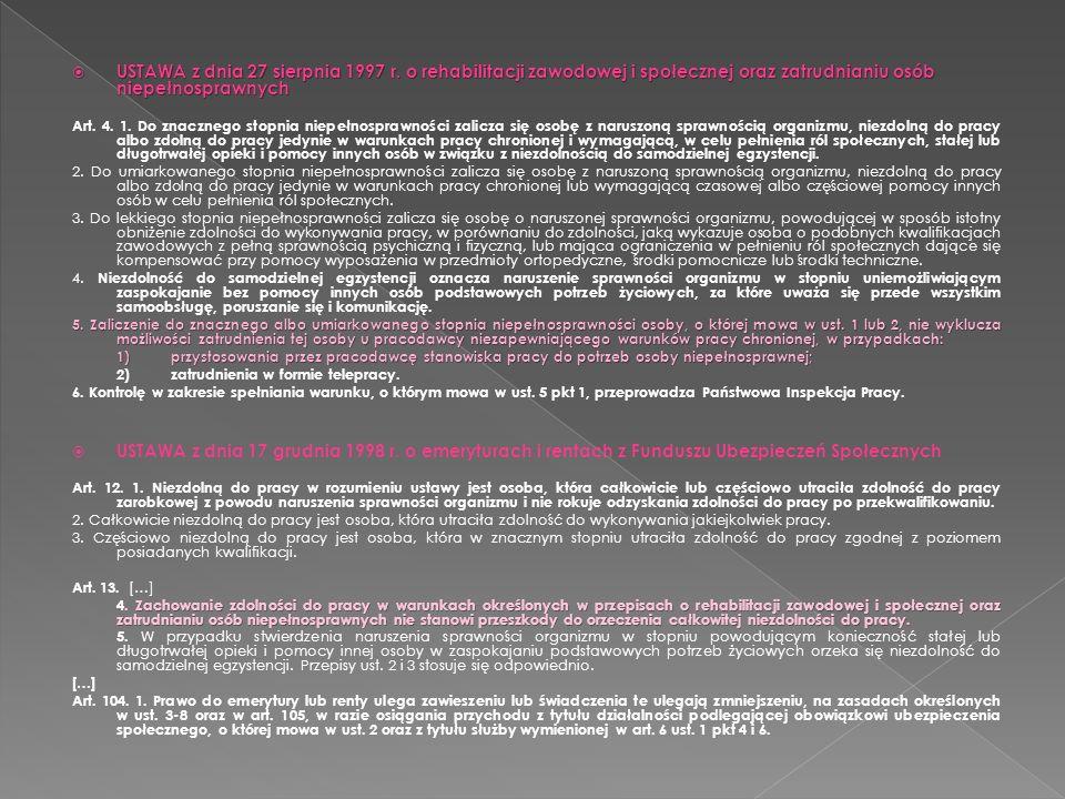 USTAWA z dnia 27 sierpnia 1997 r. o rehabilitacji zawodowej i społecznej oraz zatrudnianiu osób niepełnosprawnych USTAWA z dnia 27 sierpnia 1997 r. o