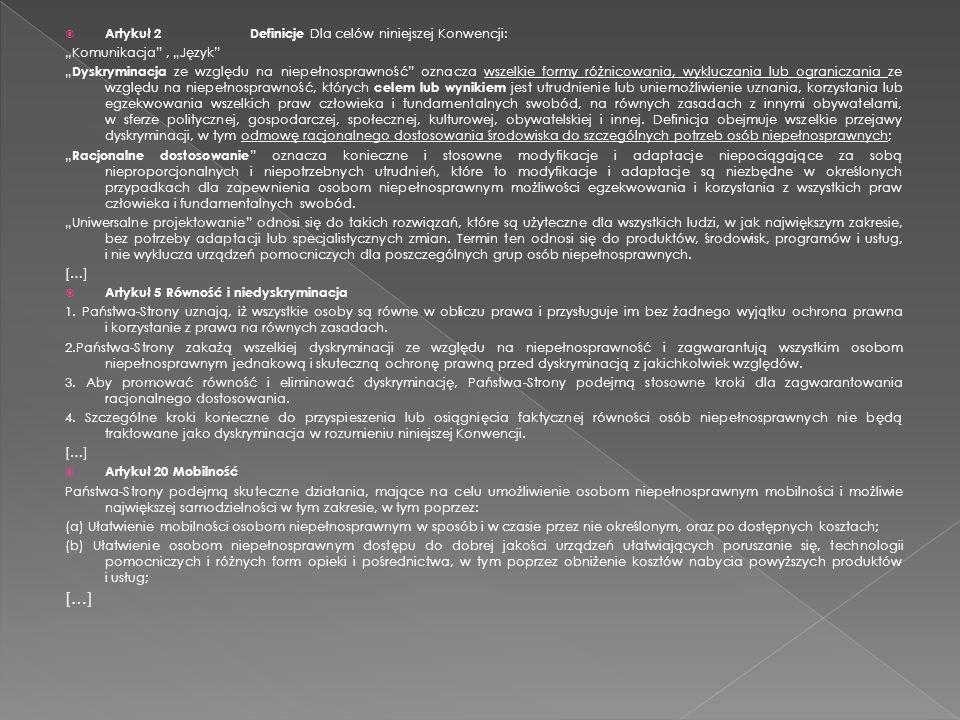 Artykuł 2Definicje Dla celów niniejszej Konwencji: Komunikacja, Język Dyskryminacja ze względu na niepełnosprawność oznacza wszelkie formy różnicowani