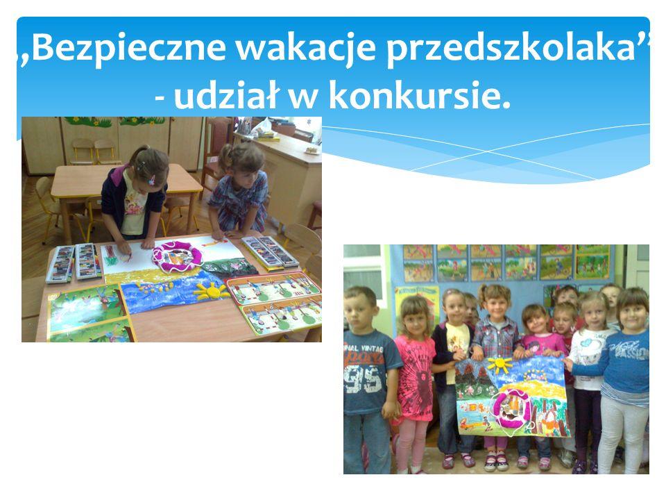 Bezpieczne wakacje przedszkolaka - udział w konkursie.