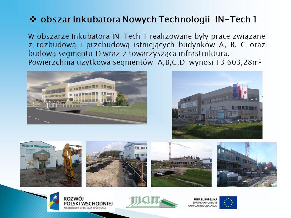 obszar Inkubatora Nowych Technologii IN-Tech 1 W obszarze Inkubatora IN-Tech 1 realizowane były prace związane z rozbudową i przebudową istniejących budynków A, B, C oraz budową segmentu D wraz z towarzyszącą infrastrukturą.
