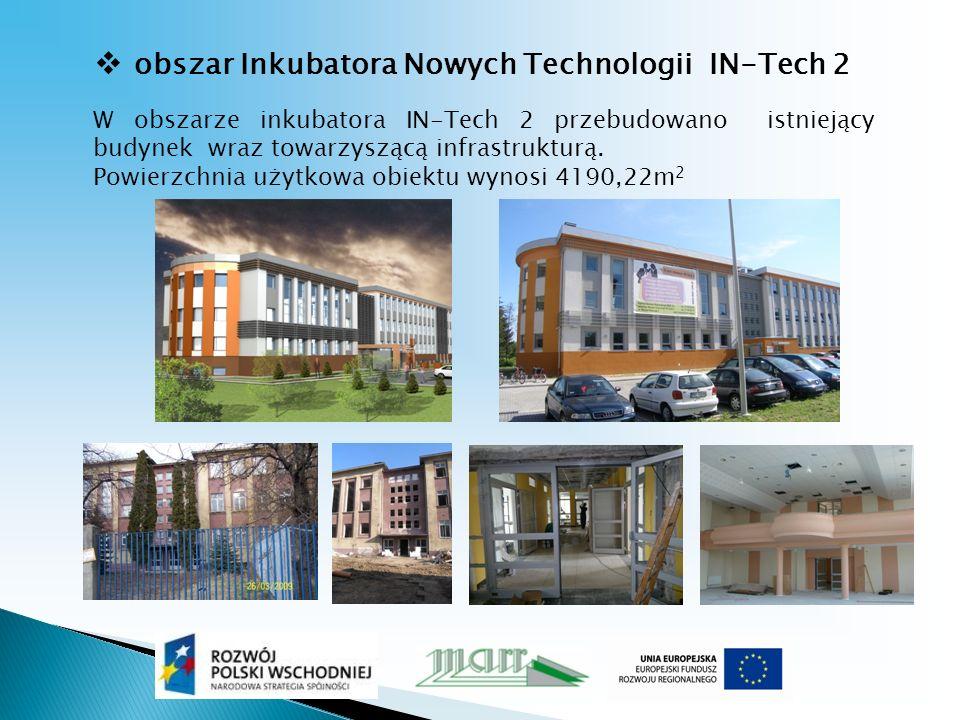obszar Inkubatora Nowych Technologii IN-Tech 2 W obszarze inkubatora IN-Tech 2 przebudowano istniejący budynek wraz towarzyszącą infrastrukturą.