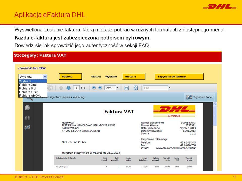 eFaktura w DHL Express Poland Aplikacja eFaktura DHL Wyświetlona zostanie faktura, którą możesz pobrać w różnych formatach z dostępnego menu. Każda e-