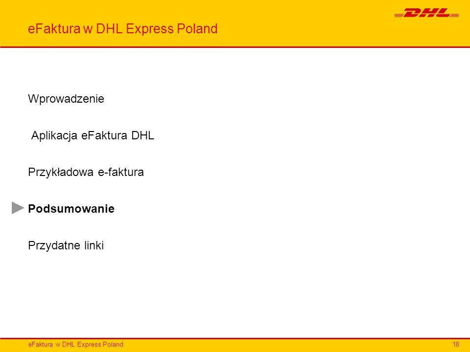eFaktura w DHL Express Poland Wprowadzenie Aplikacja eFaktura DHL Przykładowa e-faktura Podsumowanie Przydatne linki 18