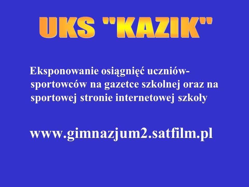 Eksponowanie osiągnięć uczniów- sportowców na gazetce szkolnej oraz na sportowej stronie internetowej szkoły www.gimnazjum2.satfilm.pl