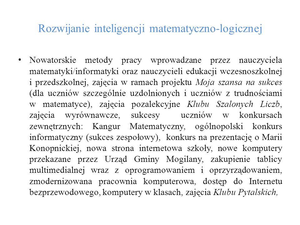 Rozwijanie inteligencji matematyczno-logicznej Nowatorskie metody pracy wprowadzane przez nauczyciela matematyki/informatyki oraz nauczycieli edukacji