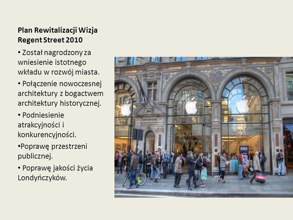Plan Rewitalizacji Wizja Regent Street 2010 Został nagrodzony za wniesienie istotnego wkładu w rozwój miasta. Połączenie nowoczesnej architektury z bo