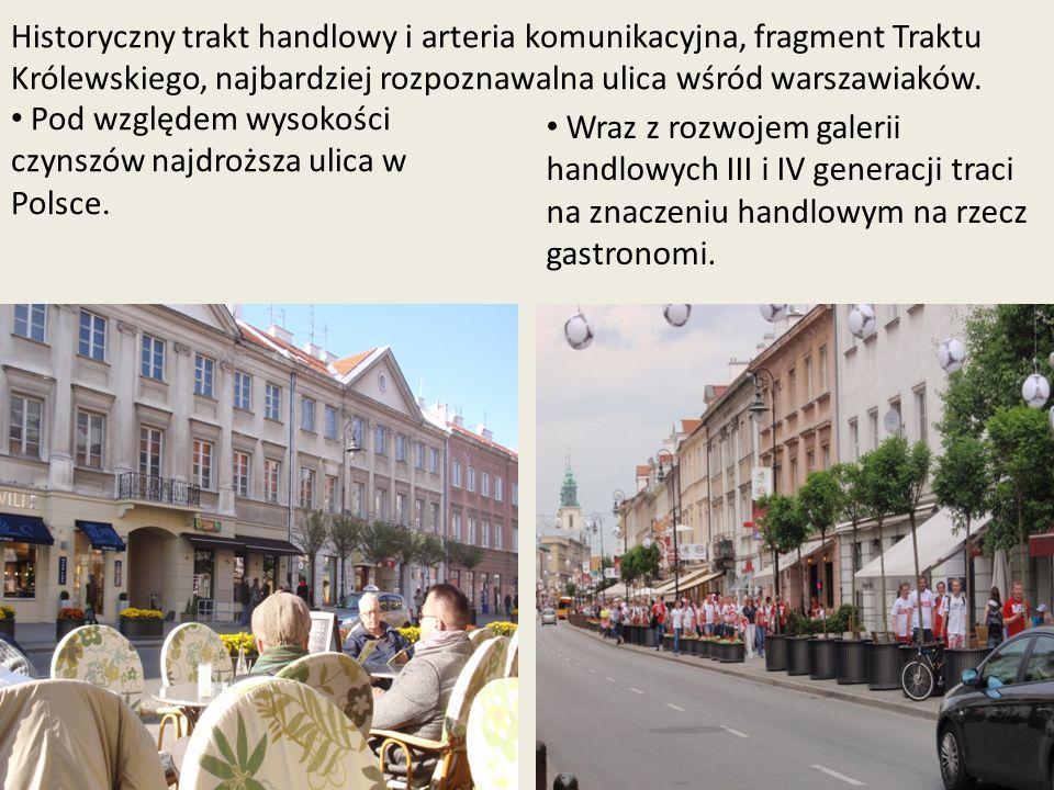 Historyczny trakt handlowy i arteria komunikacyjna, fragment Traktu Królewskiego, najbardziej rozpoznawalna ulica wśród warszawiaków. Pod względem wys