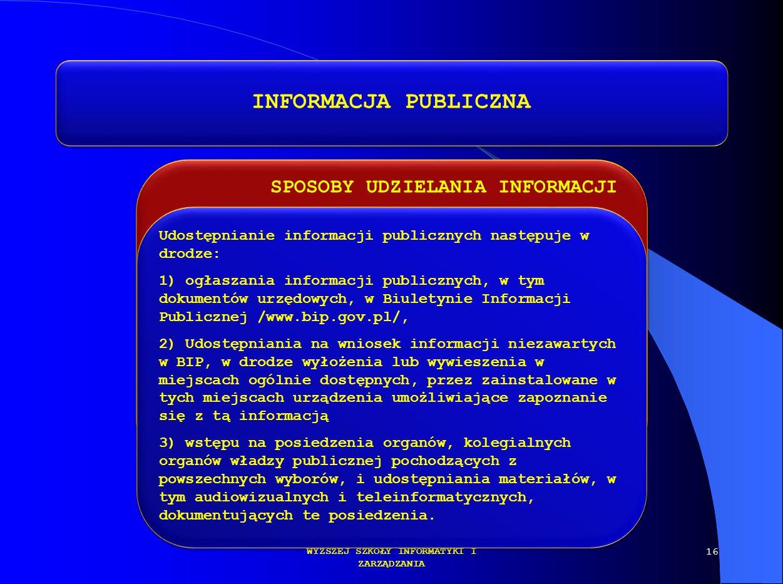 SPOSOBY UDZIELANIA INFORMACJI DR KAMILLA KURCZEWSKA KATEDRA PRAWA WYŻSZEJ SZKOŁY INFORMATYKI I ZARZĄDZANIA INFORMACJA PUBLICZNA Udostępnianie informac