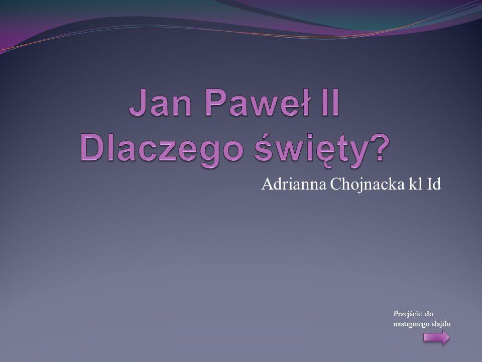 Adrianna Chojnacka kl Id Przejście do następnego slajdu